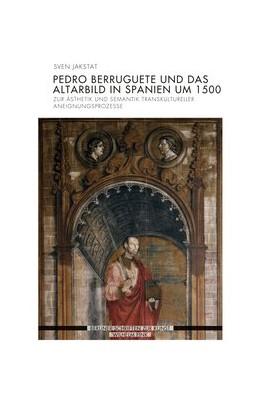 Abbildung von Jakstat | Pedro Berruguete und das Altarbild in Spanien um 1500 | 1. Auflage | 2019 | beck-shop.de