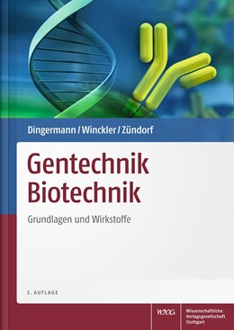 Abbildung von Dingermann / Winckler / Zündorf | Gentechnik Biotechnik | völlig neu bearbeitete Auflage | 2019 | Grundlagen und Wirkstoffe