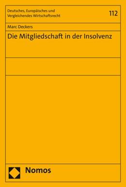 Abbildung von Deckers | Die Mitgliedschaft in der Insolvenz | 1. Auflage | 2019 | 112 | beck-shop.de