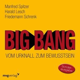 Abbildung von Spitzer / Lesch | Big Bang: Vom Urknall zum Bewusstsein | 1. Auflage | 2018 | beck-shop.de