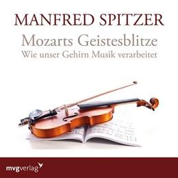 Abbildung von Spitzer   Mozarts Geistesblitze   1. Auflage   2018   beck-shop.de