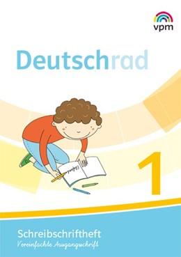 Abbildung von Deutschrad 1. Schreibschriftlehrgang Vereinfachte Ausgangsschrift Klasse 1 | 1. Auflage | 2019 | beck-shop.de