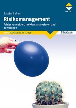 Abbildung von Saßen | Risikomanagement | 2018 | Fehler vermeiden, melden, anal...