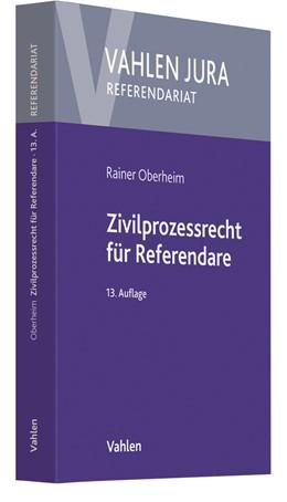 Abbildung von Oberheim | Zivilprozessrecht für Referendare | 13., neu bearbeitete Auflage | 2019