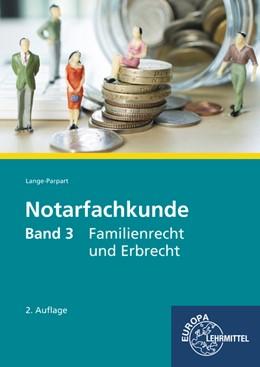 Abbildung von Lange-Parpart | Notarfachkunde 03. Familienrecht und Erbrecht | 2. Auflage 2019 | 2019