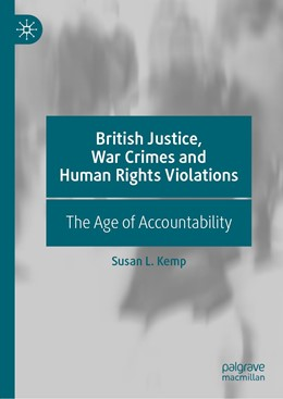 Abbildung von Kemp   British Justice, War Crimes and Human Rights Violations   1st ed. 2019   2019   The Age of Accountability