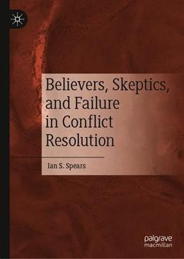 Abbildung von Spears   Believers, Skeptics, and Failure in Conflict Resolution   1. Auflage   2019   beck-shop.de