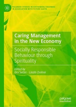 Abbildung von Setter / Zsolnai   Caring Management in the New Economy   1st ed. 2019   2019   Socially Responsible Behaviour...
