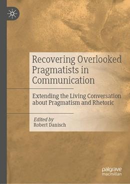 Abbildung von Danisch | Recovering Overlooked Pragmatists in Communication | 1. Auflage | 2019 | beck-shop.de