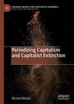 Abbildung von Westra | Periodizing Capitalism and Capitalist Extinction | 1st ed. 2019 | 2019