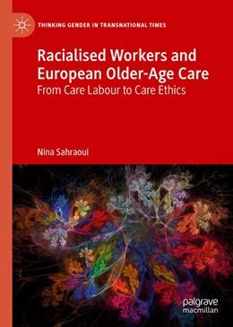 Abbildung von Sahraoui | Racialised Workers and European Older-Age Care | 1. Auflage | 2019 | beck-shop.de