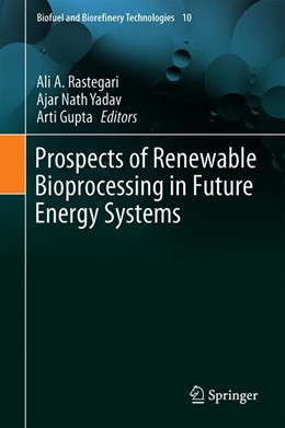 Abbildung von Rastegari / Yadav | Prospects of Renewable Bioprocessing in Future Energy Systems | 1. Auflage | 2019 | 10 | beck-shop.de