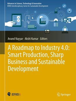 Abbildung von Nayyar / Kumar | A Roadmap to Industry 4.0: Smart Production, Sharp Business and Sustainable Development | 1. Auflage | 2019 | beck-shop.de