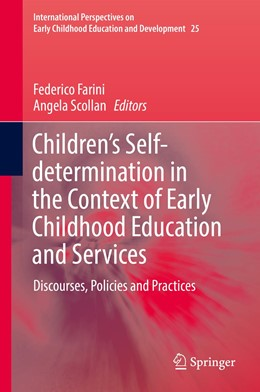 Abbildung von Farini / Scollan | Children's Self-determination in the Context of Early Childhood Education and Services | 1st ed. 2019 | 2019 | Discourses, Policies and Pract... | 25