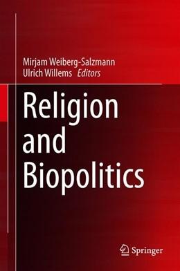 Abbildung von Weiberg-Salzmann / Willems | Religion and Biopolitics | 1st ed. 2020 | 2019