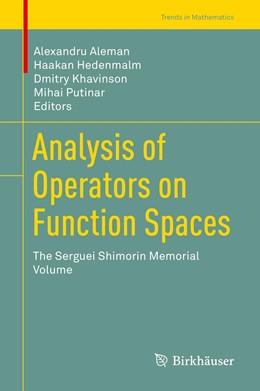 Abbildung von Aleman / Hedenmalm / Khavinson / Putinar   Analysis of Operators on Function Spaces   1st ed. 2019   2019