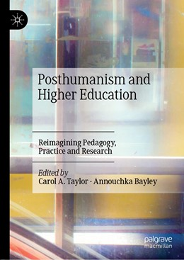 Abbildung von Taylor / Bayley | Posthumanism and Higher Education | 1st ed. 2019 | 2019 | Reimagining Pedagogy, Practice...