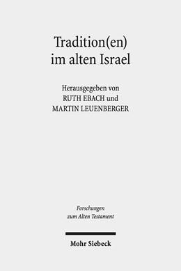Abbildung von Ebach / Leuenberger | Tradition(en) im alten Israel | 1. Auflage | 2019 | 127 | beck-shop.de
