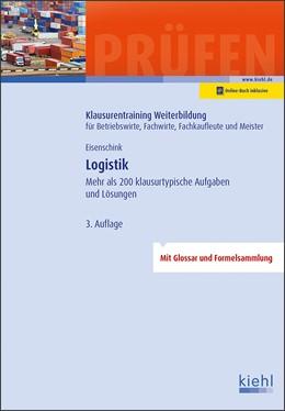 Abbildung von Eisenschink | Logistik | 3., aktualisierte Auflage. Online-Buch inklusive. | 2019 | Mehr als 200 klausurtypische A...