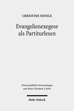 Abbildung von Oefele | Evangelienexegese als Partiturlesen | 2019 | Eine Interpretation von Mk 1,1... | 490