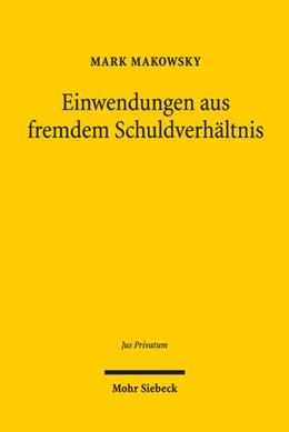Abbildung von Makowsky | Einwendungen aus fremdem Schuldverhältnis | 1. Auflage | 2019 | 233 | beck-shop.de
