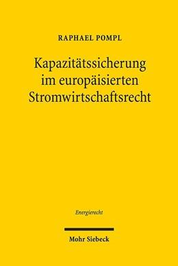 Abbildung von Pompl | Kapazitätssicherung im europäisierten Stromwirtschaftsrecht | 2019 | Die Absicherung der Stromerzeu... | 23