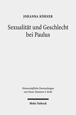 Abbildung von Körner   Sexualität und Geschlecht bei Paulus   2019   Die Spannung zwischen