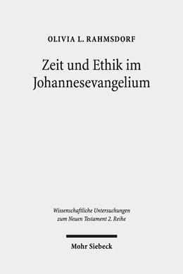 Abbildung von Rahmsdorf | Zeit und Ethik im Johannesevangelium | 1. Auflage | 2019 | 488 | beck-shop.de