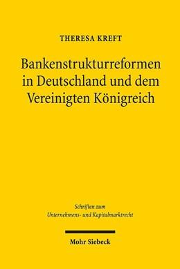 Abbildung von Kreft   Bankenstrukturreformen in Deutschland und dem Vereinigten Königreich   1. Auflage   2019   beck-shop.de
