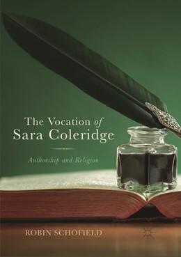 Abbildung von Schofield | The Vocation of Sara Coleridge | Softcover reprint of the original 1st ed. 2018 | 2019 | Authorship and Religion