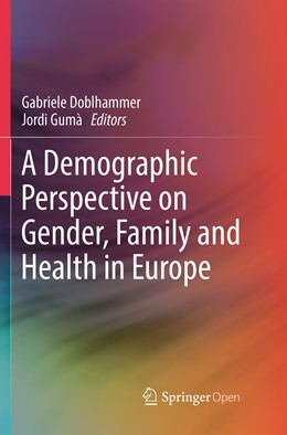Abbildung von Doblhammer / Gumà | A Demographic Perspective on Gender, Family and Health in Europe | Softcover reprint of the original 1st ed. 2018 | 2019