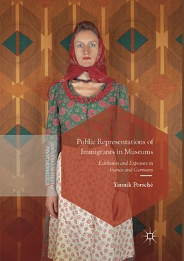 Abbildung von Porsché | Public Representations of Immigrants in Museums | Softcover reprint of the original 1st ed. 2018 | 2019 | Exhibition and Exposure in Fra...