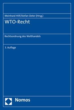 Abbildung von Hilf / Oeter | WTO-Recht | 2020 | Rechtsordnung des Welthandels