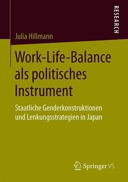 Abbildung von Hillmann   Work-Life-Balance als politisches Instrument   1. Auflage   2019   beck-shop.de