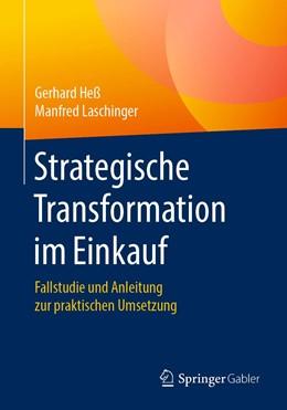 Abbildung von Heß / Laschinger | Strategische Transformation im Einkauf | 2019 | Fallstudie und Anleitung zur p...