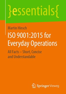 Abbildung von Hinsch | ISO 9001:2015 for Everyday Operations | 1st ed. 2019 | 2019 | All Facts – Short, Concise and...