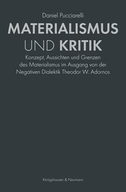 Abbildung von Pucciarelli | Materialismus und Kritik | 1. Auflage | 2019 | 599 | beck-shop.de