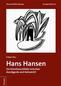 Abbildung von Aksu | Hans Hansen | 2019 | Ein Künstlerarchitekt zwischen...