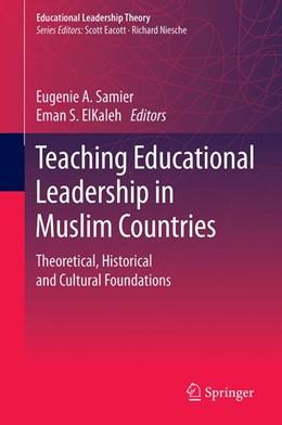 Abbildung von Samier / ElKaleh   Teaching Educational Leadership in Muslim Countries   1st ed. 2019   2019   Theoretical, Historical and Cu...