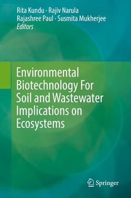 Abbildung von Kundu / Narula   Environmental Biotechnology For Soil and Wastewater Implications on Ecosystems   1. Auflage   2019   beck-shop.de