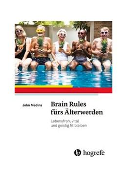 Abbildung von Medina | Brain Rules fürs Älterwerden | 2019 | Lebensfroh, vital und geistig ...