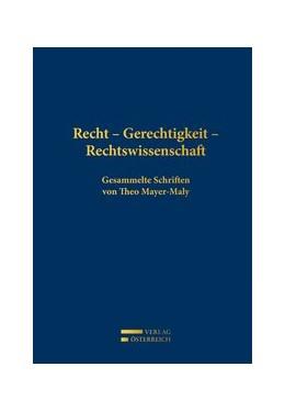 Abbildung von Honsell / Mayer-Maly | Recht - Gerechtigkeit - Rechtswissenschaft | 1. Auflage | 2019 | Gesammelte Schriften von Theo ...