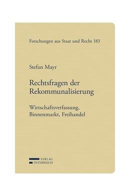 Abbildung von Mayr   Rechtsfragen der Rekommunalisierung   2018   Wirtschaftsverfassung, Binnenm...