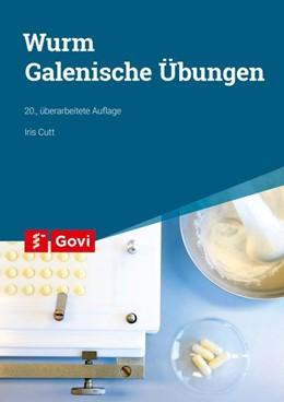 Abbildung von Cutt | Wurm: Galenische Übungen | 20. Auflage | 2019 | beck-shop.de