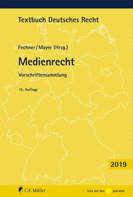 Abbildung von Fechner / Mayer   Medienrecht   15., neu bearbeitete und erweiterte Auflage   2019