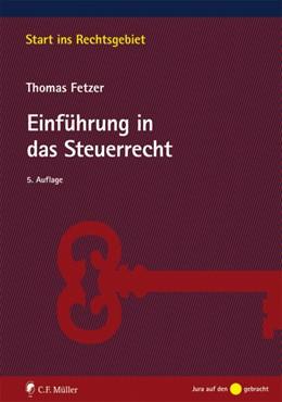 Abbildung von Fetzer | Einführung in das Steuerrecht | 5., völlig neu bearbeitete Auflage | 2019