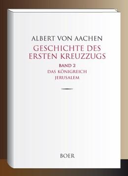 Abbildung von Albert von Aachen | Geschichte des ersten Kreuzzugs - Band 2 | 1. Auflage | 2019 | beck-shop.de
