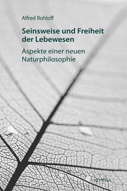 Abbildung von Rohloff | Seinsweise und Freiheit der Lebewesen | 1. Auflage | 2019 | beck-shop.de