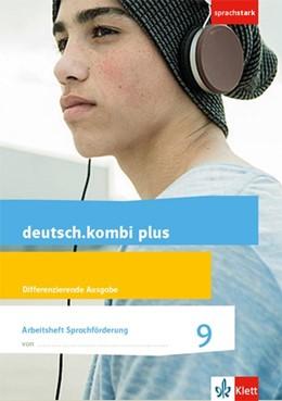 Abbildung von deutsch.kombi plus 9. Differenzierende Allgemeine Ausgabe. Arbeitsheft Sprachförderung Klasse 9 | 1. Auflage | 2020 | beck-shop.de