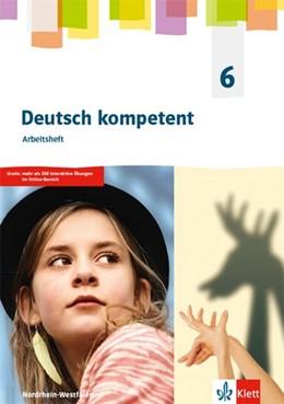 Abbildung von Deutsch kompetent 6. Ausgabe Nordrhein-Westfalen Gymnasium. Arbeitsheft Klasse 6 | 1. Auflage | 2019 | beck-shop.de